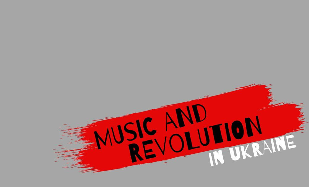 Music and Revolution in Ukraine